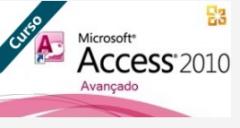 Access 2010 - Transforme-se em utilizador Avançado